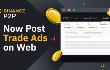 BINANCE:P2P取引所サービスで「WEB経由の広告投稿」をサポート