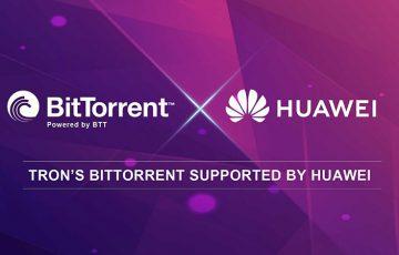 TRON財団:ビットトレントと「Huawei(ファーウェイ)」の提携を発表