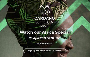 カルダノ:アフリカ関連のスペシャルイベント「Cardano Africa 2021」開催へ