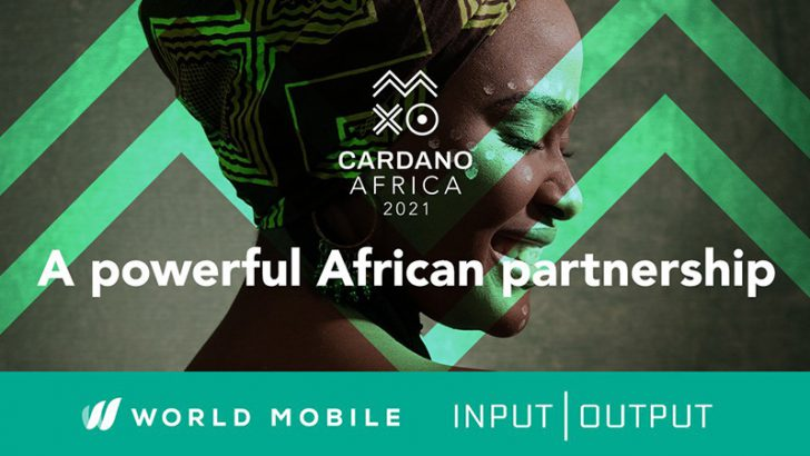 【Cardano Africa 2021】Input Output「World Mobile Group」と提携