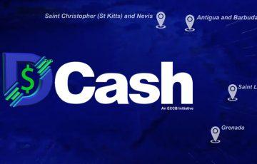東カリブ中央銀行:デジタル通貨「DCash(Dキャッシュ)」を発行|同盟国内で流通へ