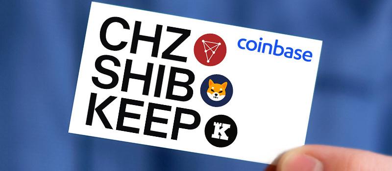 Coinbase-Listing-CHZ-SHIB-KEEP