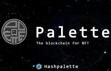 パレット(Palette)「メインネット正式稼働」発表受けPLT価格も上昇中