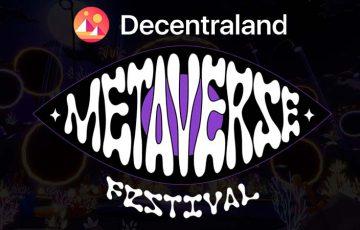 Decentraland:音楽イベント「Metaverse Festival」明日開催|著名アーティストも多数参加
