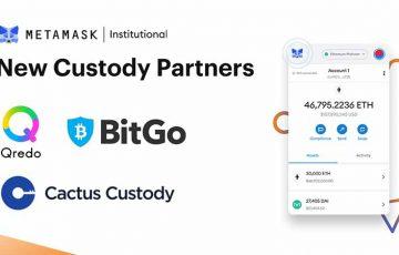 MetaMaskの機関投資家向け部門「仮想通貨カストディ企業3社」と提携